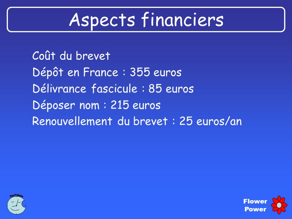 Aspects financiers Coût du brevet Dépôt en France : 355 euros