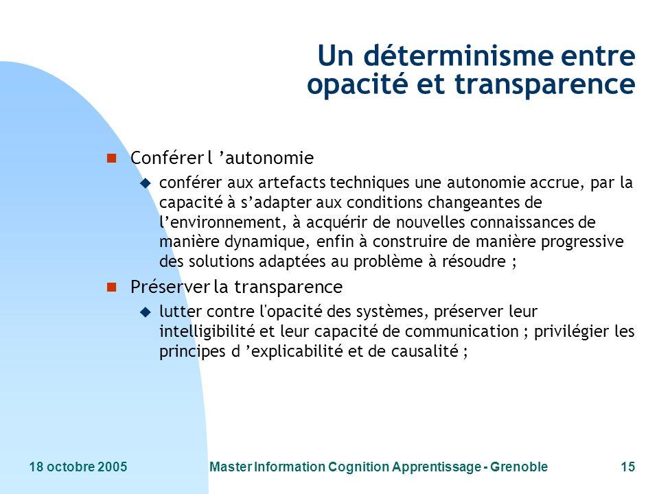 Un déterminisme entre opacité et transparence