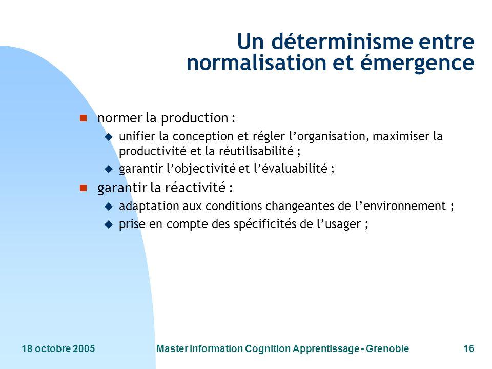 Un déterminisme entre normalisation et émergence