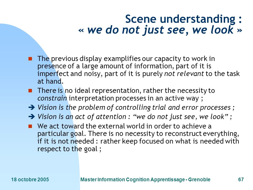 Scene understanding : « we do not just see, we look »