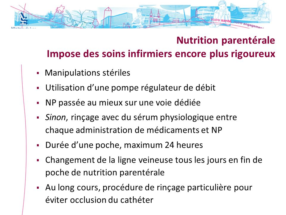 Nutrition parentérale Impose des soins infirmiers encore plus rigoureux