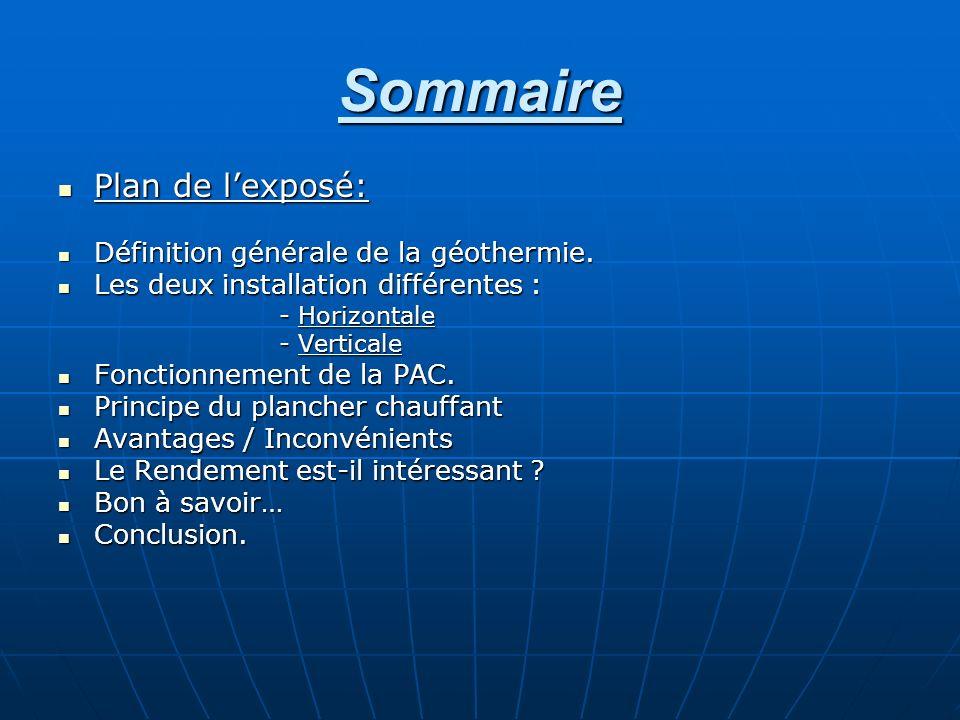 Sommaire Plan de l'exposé: Définition générale de la géothermie.