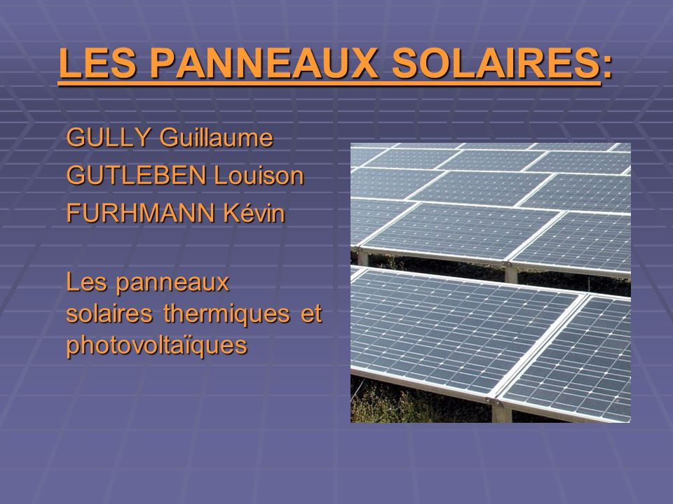 les panneaux solaires ppt video online t l charger. Black Bedroom Furniture Sets. Home Design Ideas
