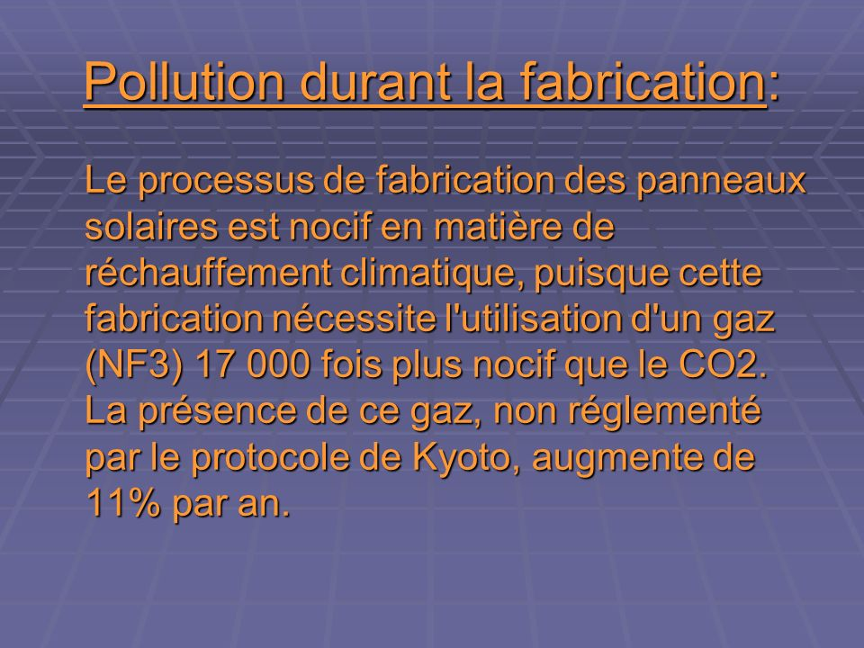 Pollution durant la fabrication: