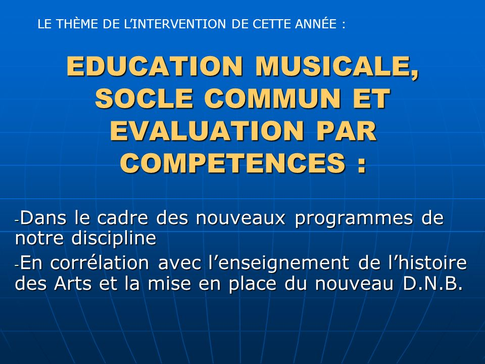EDUCATION MUSICALE, SOCLE COMMUN ET EVALUATION PAR COMPETENCES :
