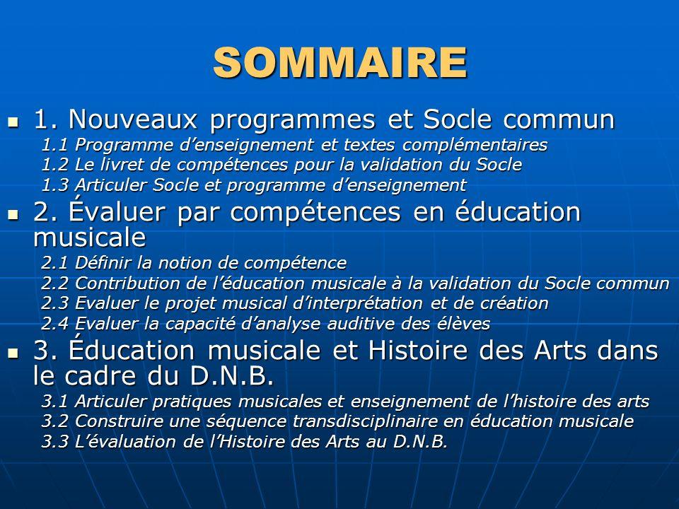 SOMMAIRE 1. Nouveaux programmes et Socle commun