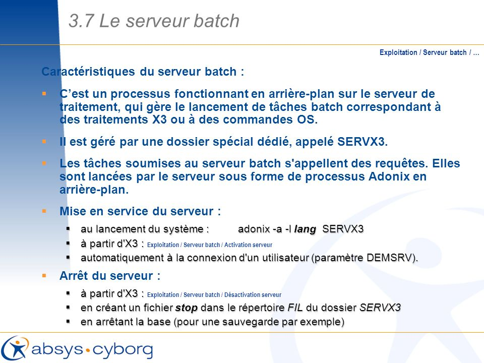 3.7 Le serveur batch Caractéristiques du serveur batch :