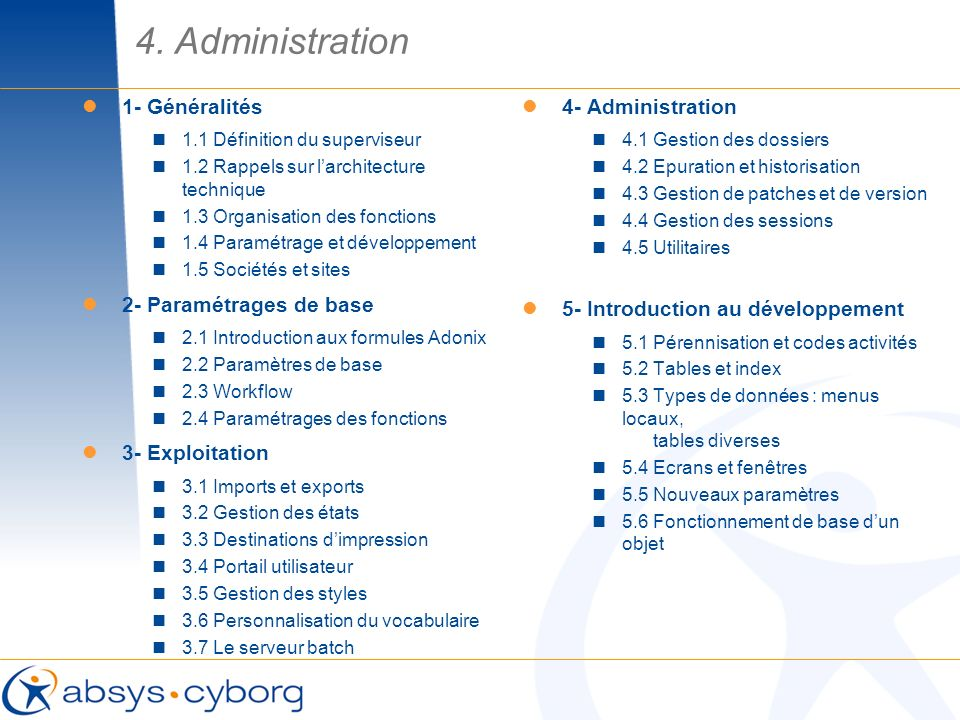 4. Administration 1- Généralités 2- Paramétrages de base