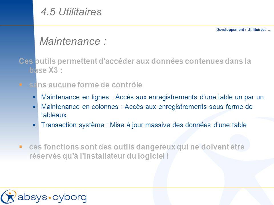 4.5 Utilitaires Maintenance :