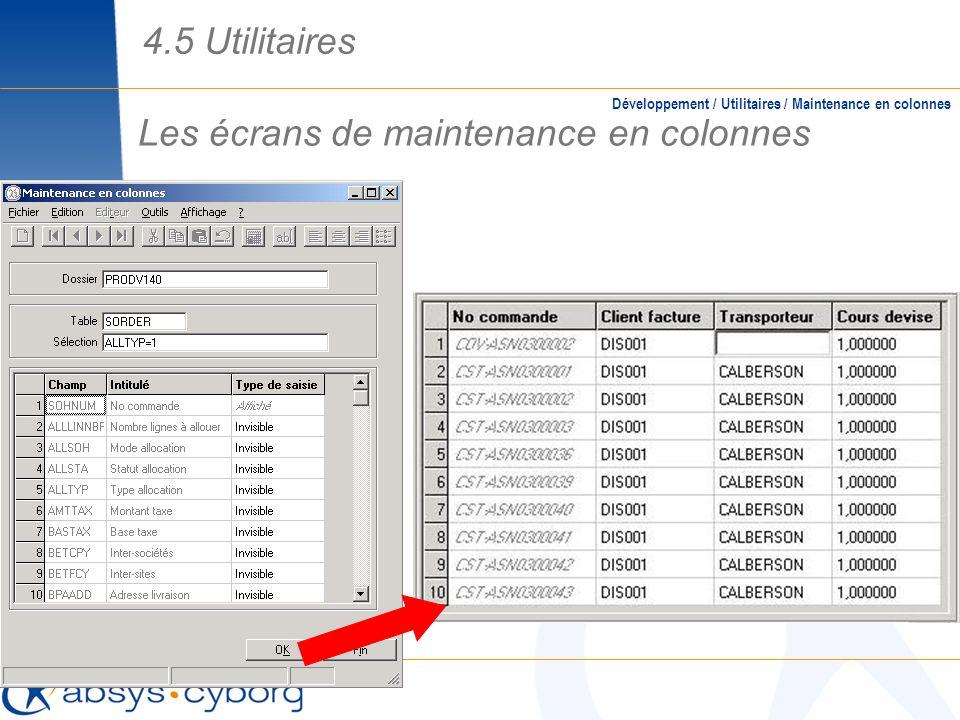 Les écrans de maintenance en colonnes