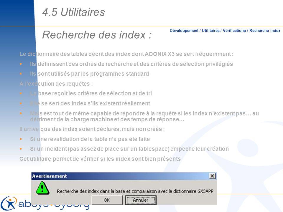 4.5 Utilitaires Recherche des index :