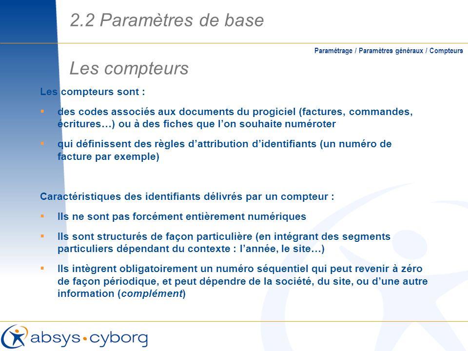 2.2 Paramètres de base Les compteurs Les compteurs sont :