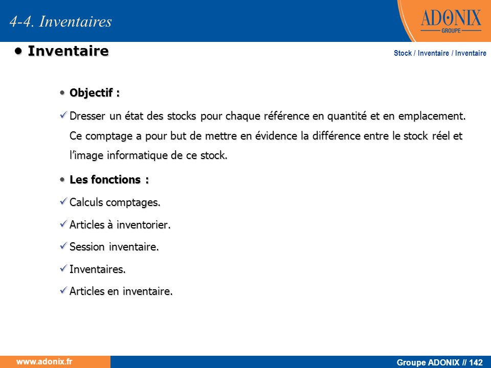 4-4. Inventaires • Inventaire • Objectif : • Les fonctions :