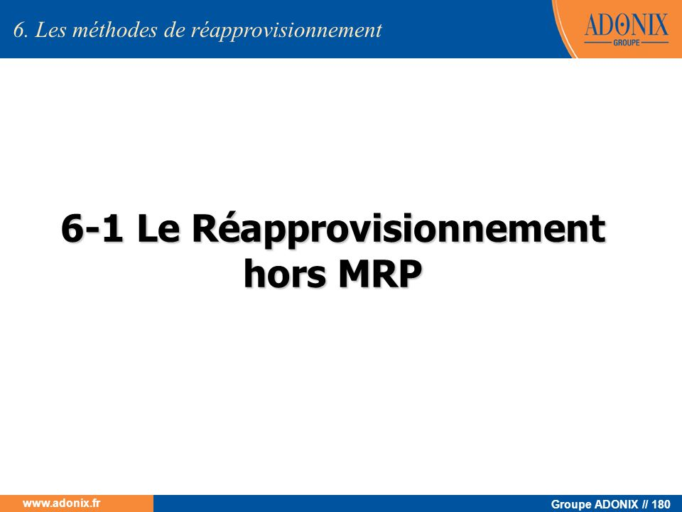 6-1 Le Réapprovisionnement hors MRP