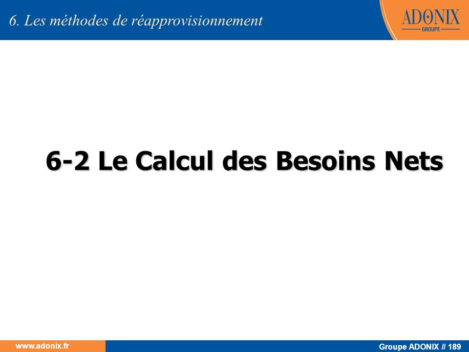 6-2 Le Calcul des Besoins Nets