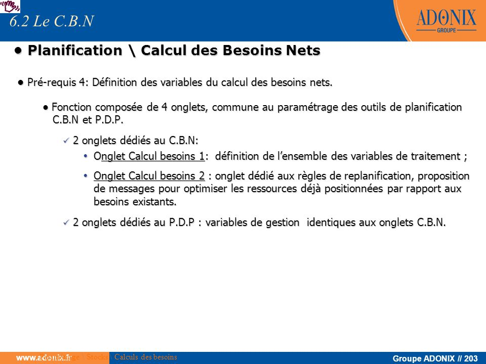 • Planification \ Calcul des Besoins Nets