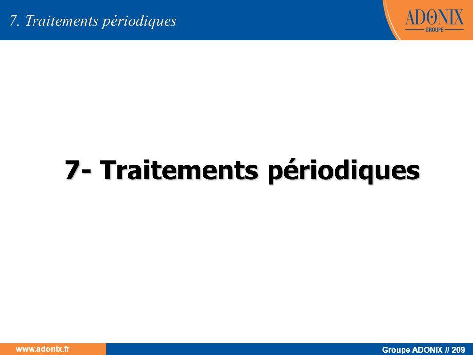7- Traitements périodiques
