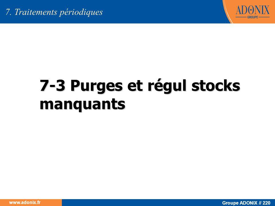 7-3 Purges et régul stocks manquants