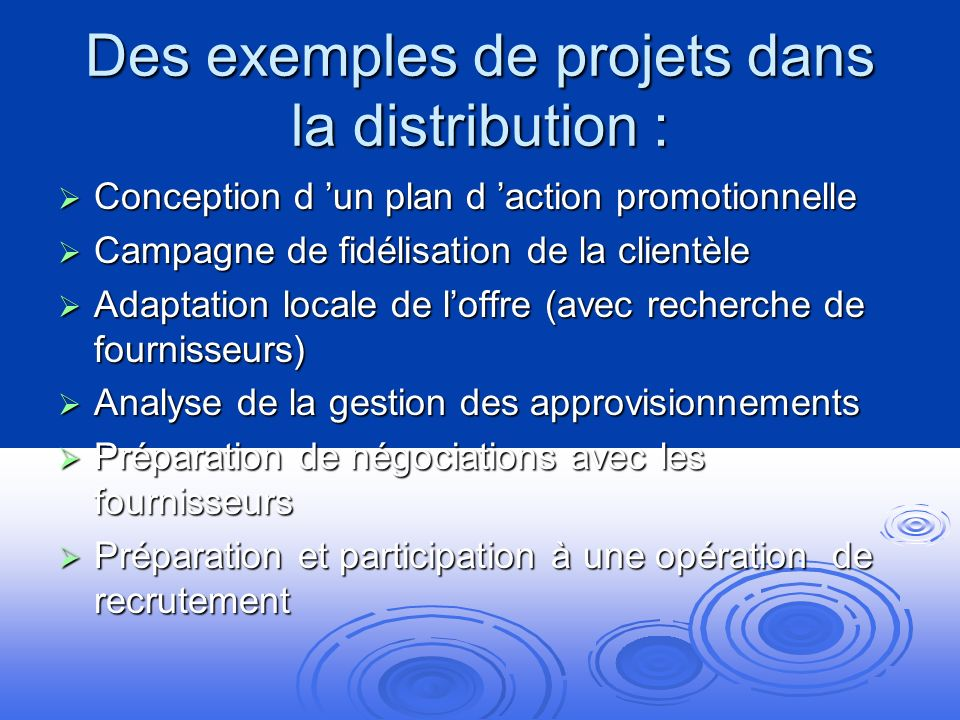 Des exemples de projets dans la distribution :