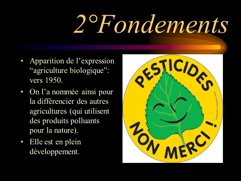 2°Fondements Apparition de l'expression agriculture biologique : vers
