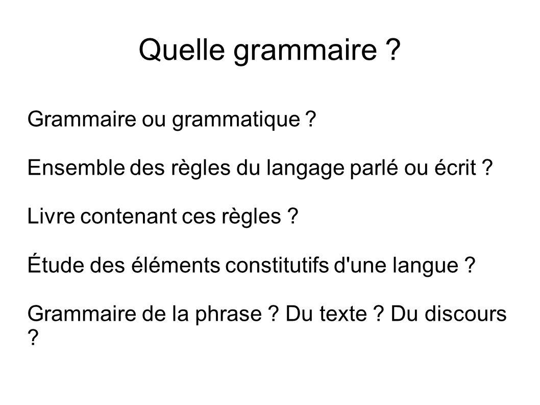 Quelle grammaire Grammaire ou grammatique