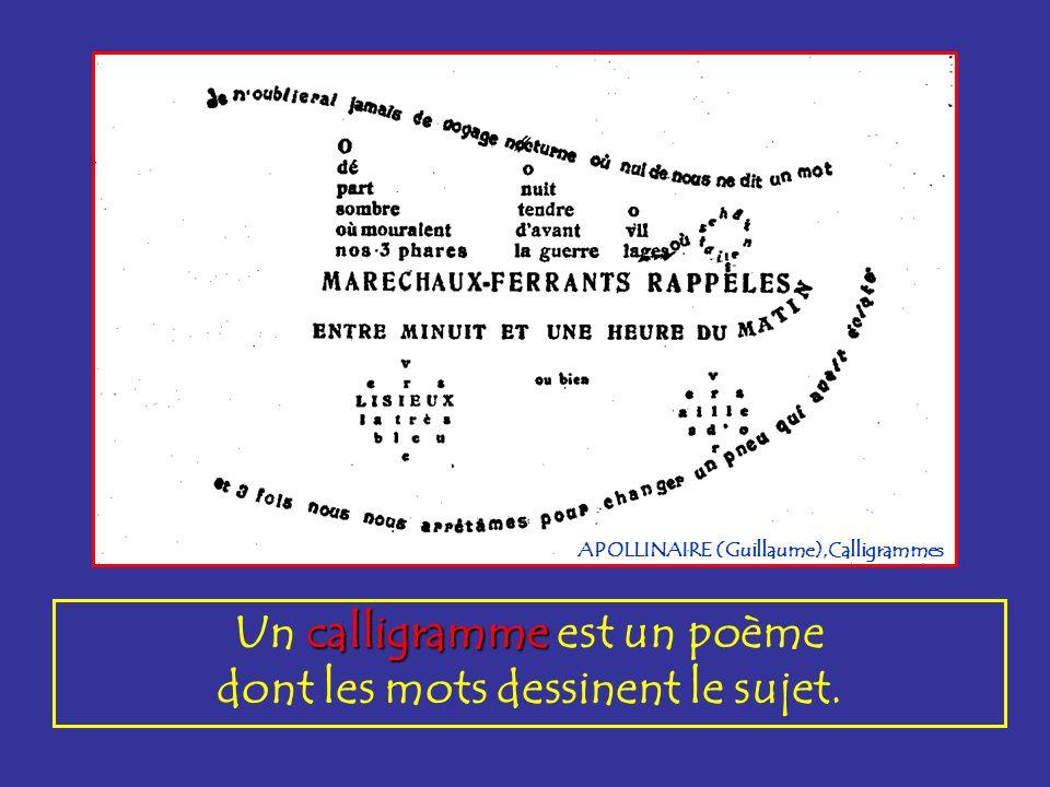 Un calligramme est un poème dont les mots dessinent le sujet.