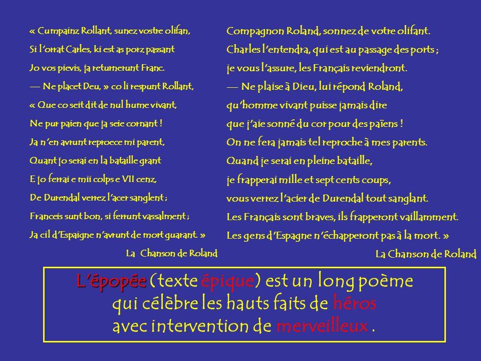 L épopée (texte épique) est un long poème