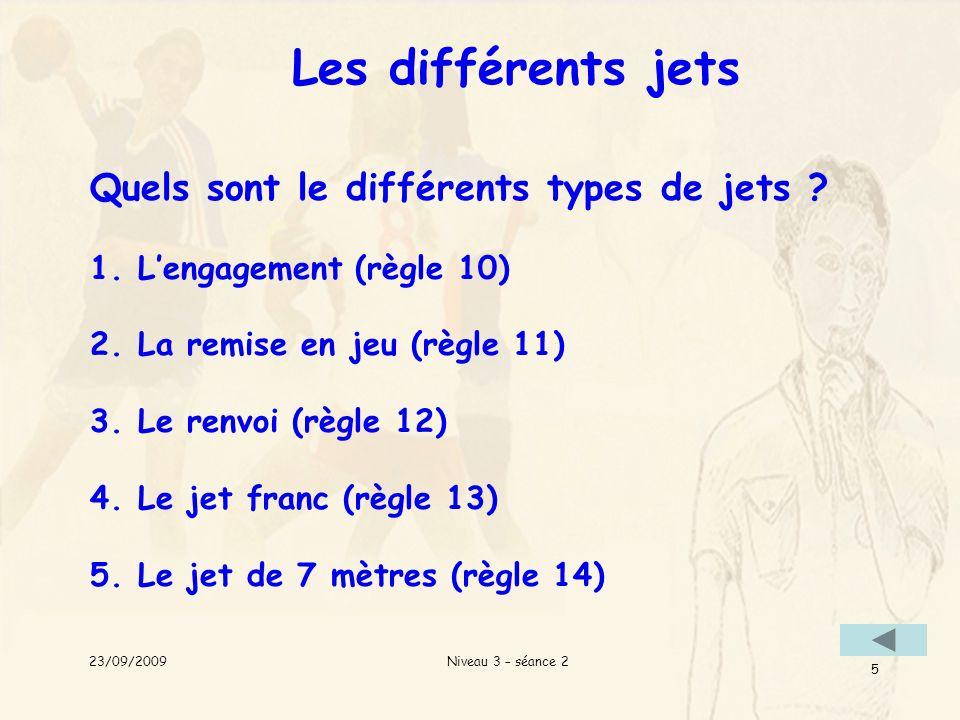 Les différents jets Quels sont le différents types de jets