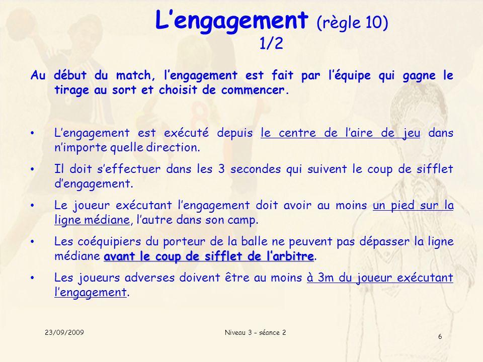 L'engagement (règle 10) 1/2