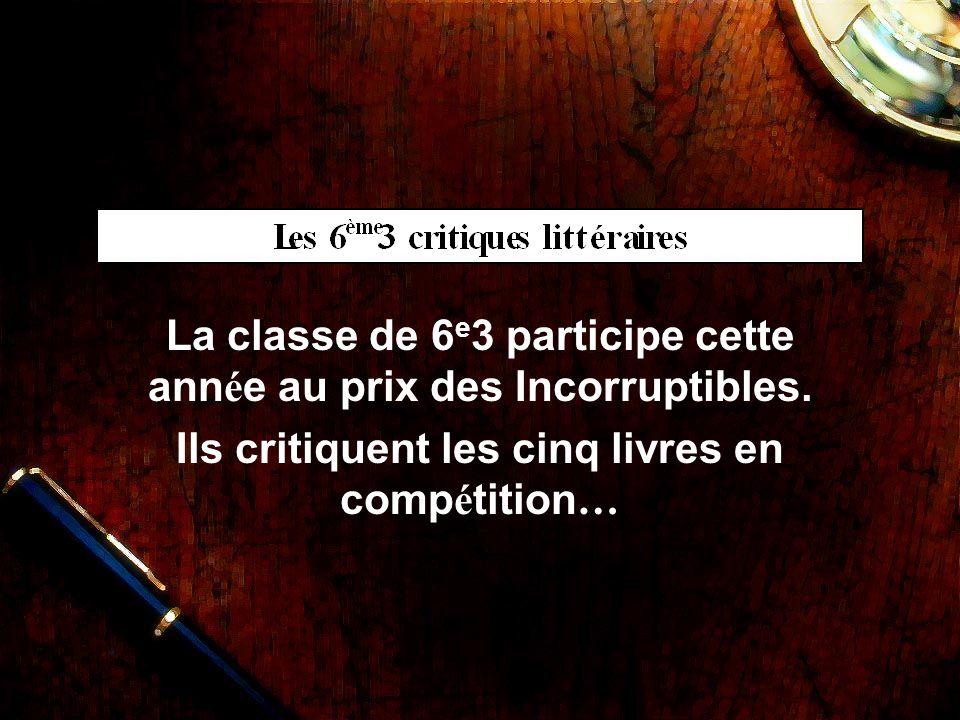 La classe de 6e3 participe cette année au prix des Incorruptibles.