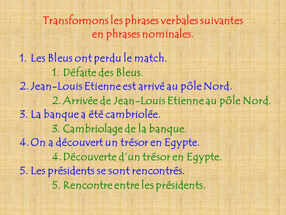 Transformons les phrases verbales suivantes