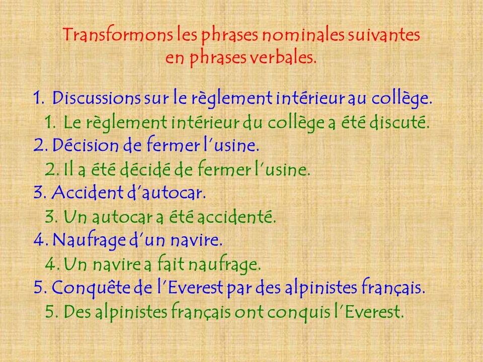 Transformons les phrases nominales suivantes