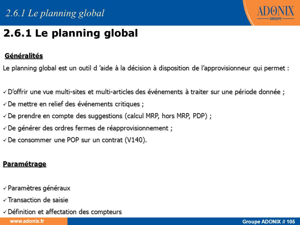 2.6.1 Le planning global 2.6.1 Le planning global Généralités
