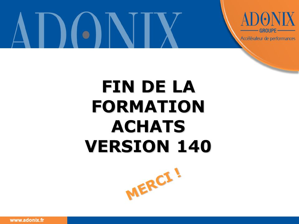 FIN DE LA FORMATION ACHATS VERSION 140