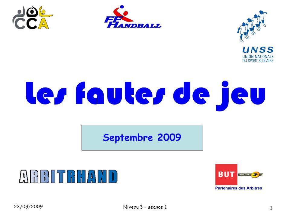 Les fautes de jeu Septembre 2009 23/09/2009 Niveau 3 – séance 1
