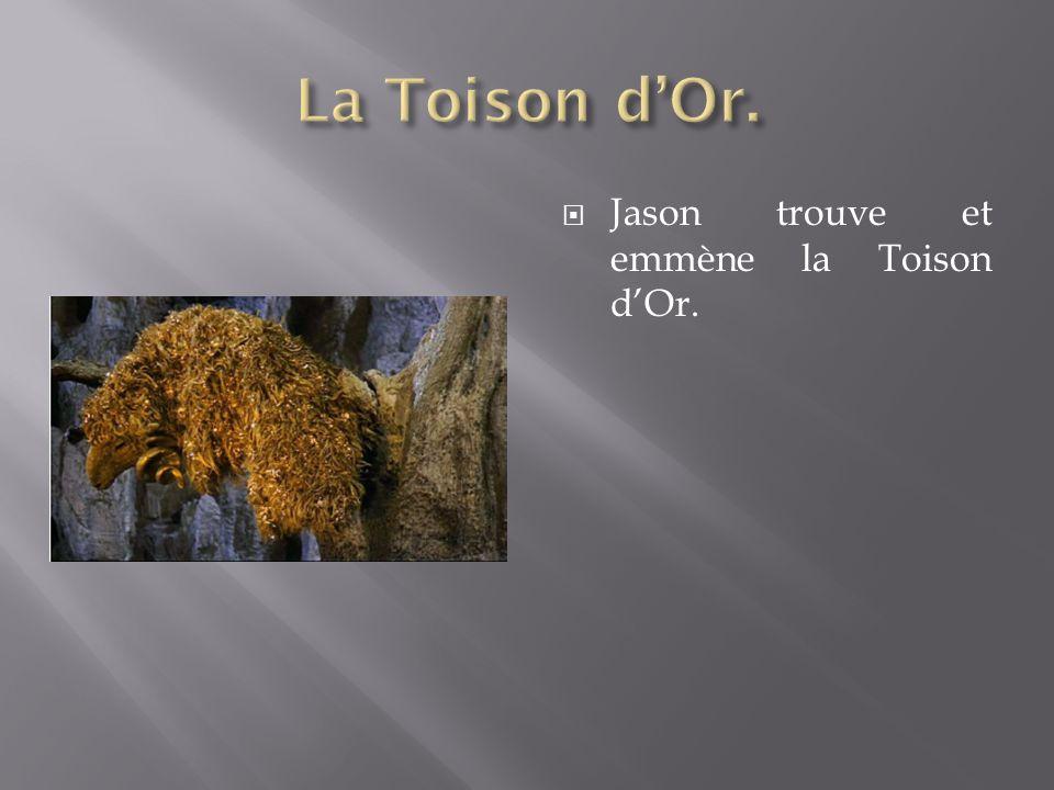 La Toison d'Or. Jason trouve et emmène la Toison d'Or.