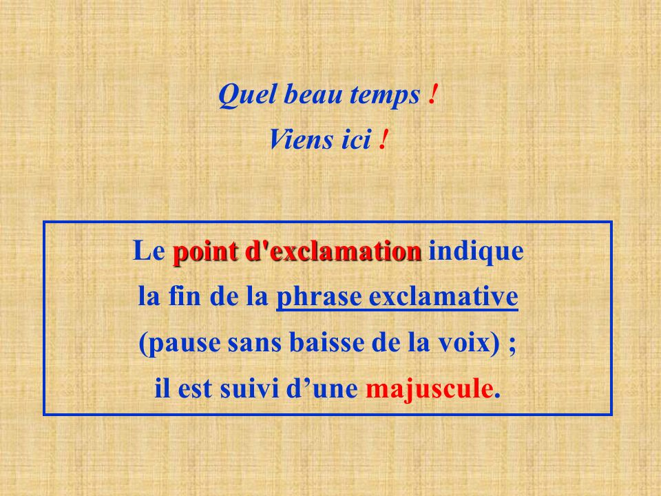 Le point d exclamation indique la fin de la phrase exclamative