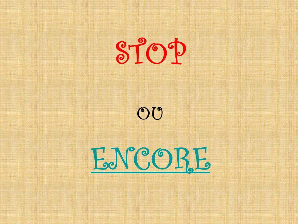 STOP OU ENCORE
