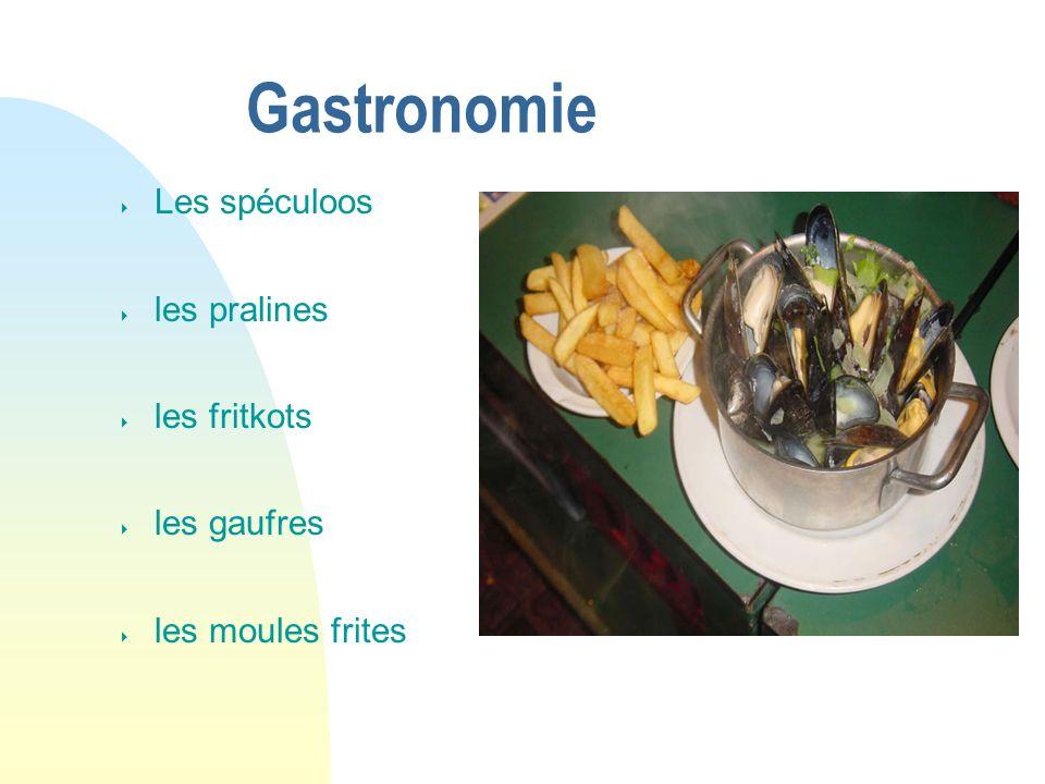 Gastronomie Les spéculoos les pralines les fritkots les gaufres