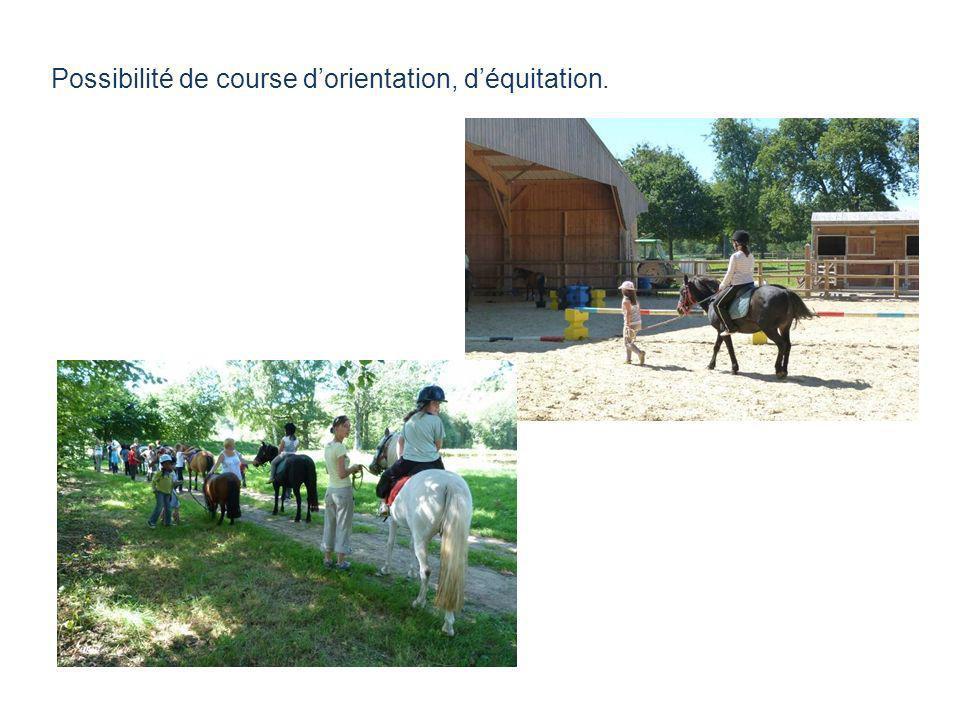 Possibilité de course d'orientation, d'équitation.