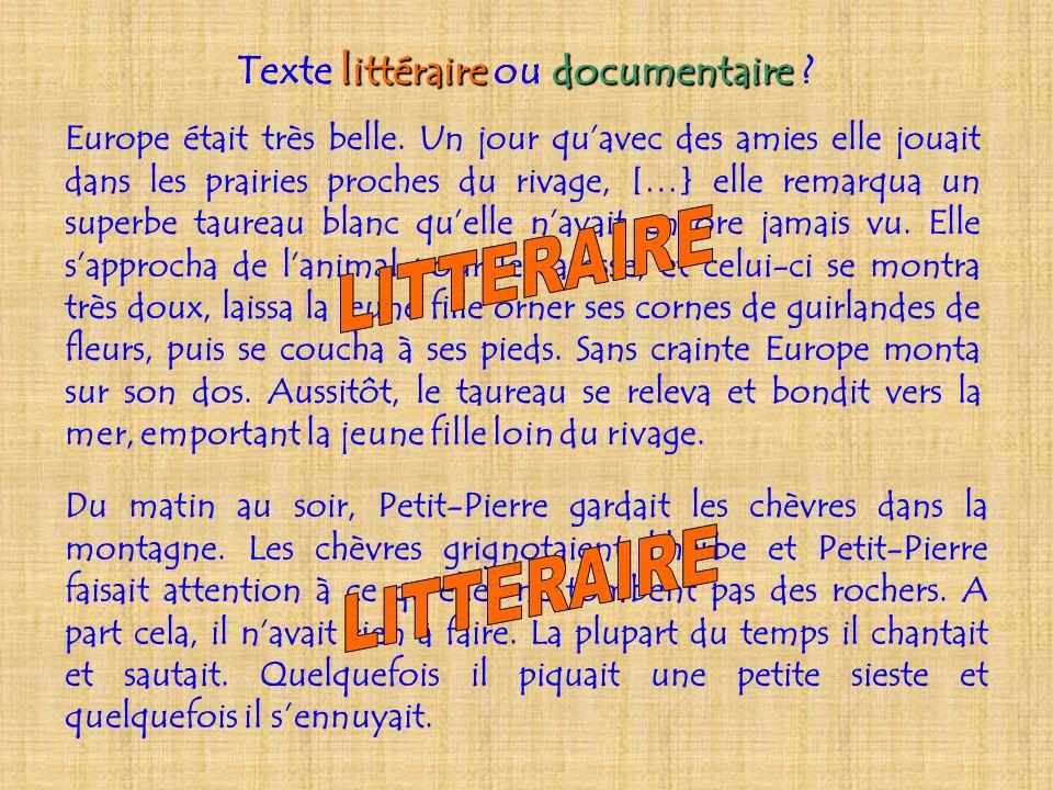 Texte littéraire ou documentaire Texte littéraire ou documentaire