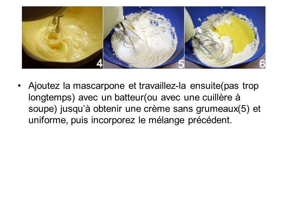 Ajoutez la mascarpone et travaillez-la ensuite(pas trop longtemps) avec un batteur(ou avec une cuillère à soupe) jusqu'à obtenir une crème sans grumeaux(5) et uniforme, puis incorporez le mélange précédent.