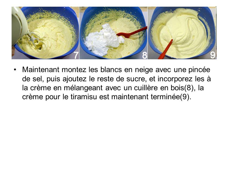 Maintenant montez les blancs en neige avec une pincée de sel, puis ajoutez le reste de sucre, et incorporez les à la crème en mélangeant avec un cuillère en bois(8), la crème pour le tiramisu est maintenant terminée(9).