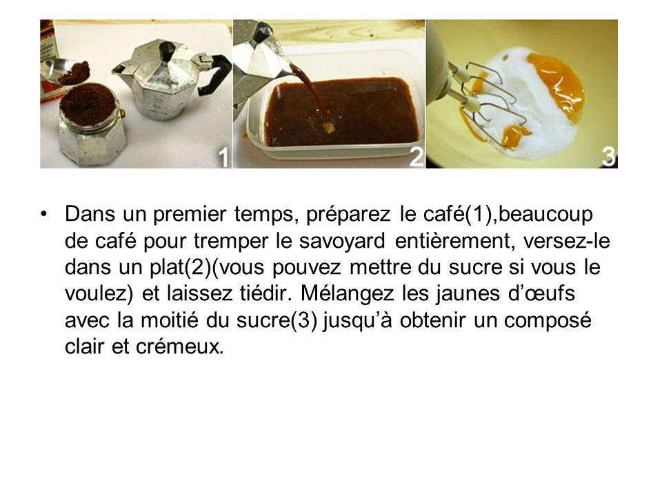 Dans un premier temps, préparez le café(1),beaucoup de café pour tremper le savoyard entièrement, versez-le dans un plat(2)(vous pouvez mettre du sucre si vous le voulez) et laissez tiédir.