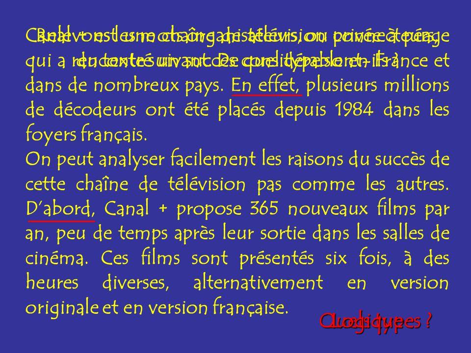 Canal + est une chaîne de télévision privée à péage qui a rencontré un succès considérable en France et dans de nombreux pays. En effet, plusieurs millions de décodeurs ont été placés depuis 1984 dans les foyers français.