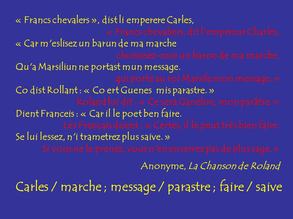 Carles / marche ; message / parastre ; faire / saive