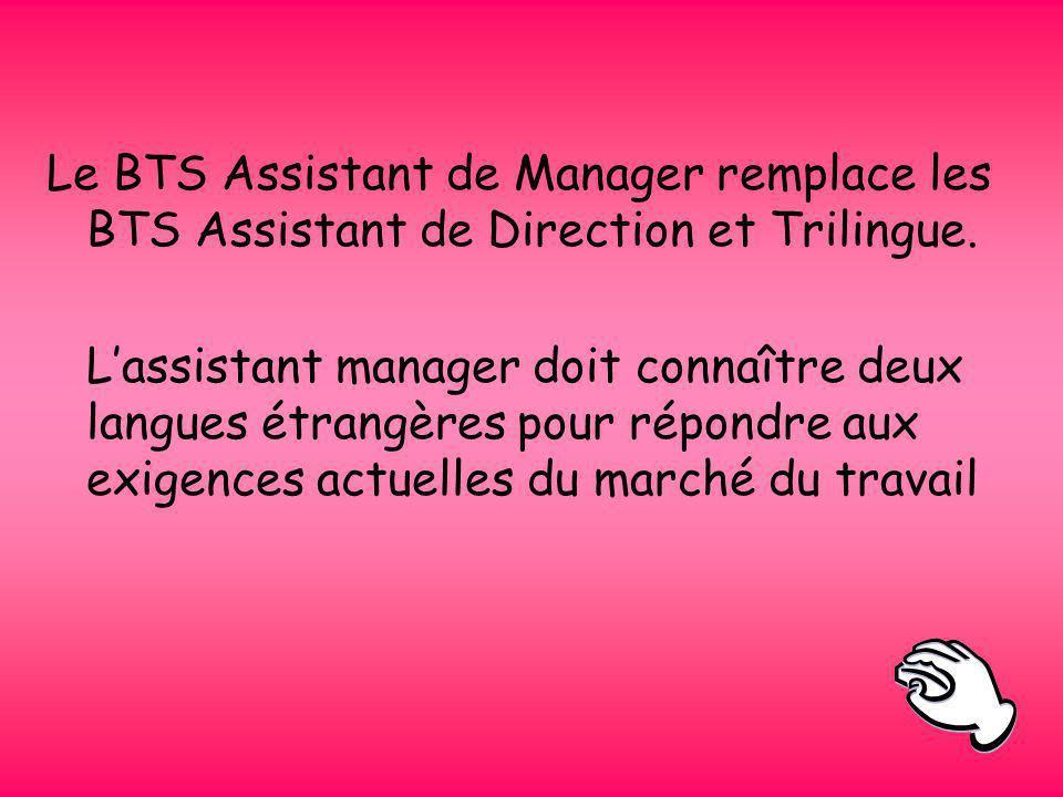 Le BTS Assistant de Manager remplace les BTS Assistant de Direction et Trilingue.