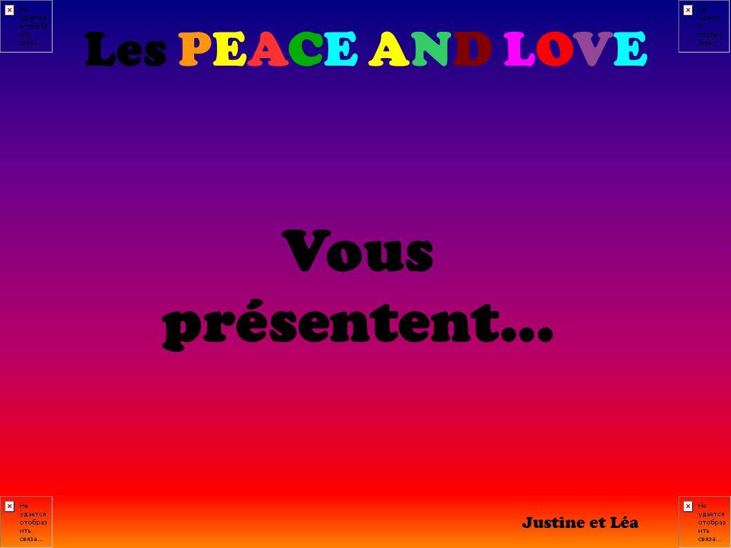 Les PEACE AND LOVE Vous présentent... Justine et Léa