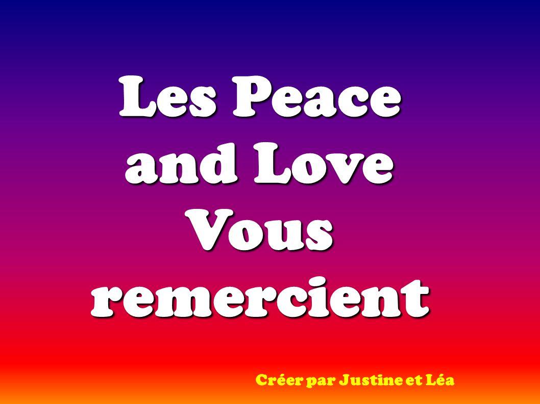 Les Peace and Love Vous remercient Créer par Justine et Léa
