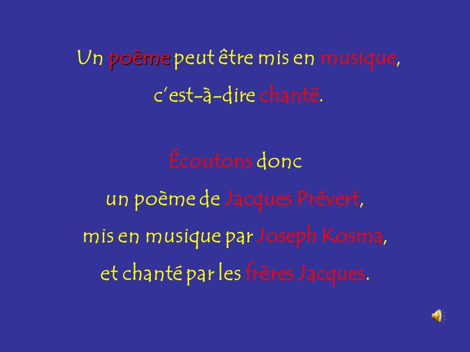 Un poème peut être mis en musique, c'est-à-dire chanté.